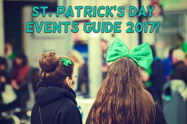 St Patrick's Day Events Guide 2017 - What's On St Paddy's Day
